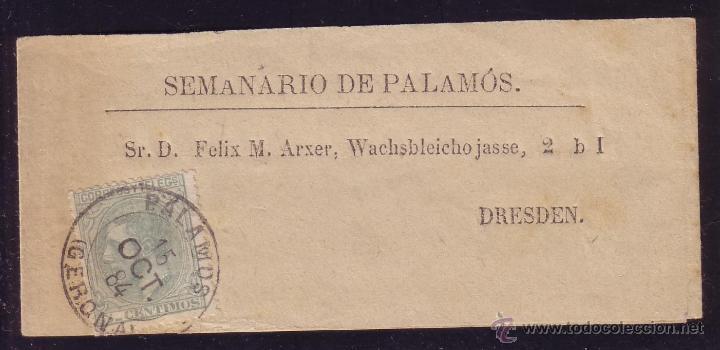 ESPAÑA.(CAT.201).1884.FAJA DE PERIÓDICOS DE PALAMÓS (GERONA).FRANQUEO IMPRESOS.MAT. FECHA. RARÍSIMA. (Sellos - España - Alfonso XII de 1.875 a 1.885 - Cartas)