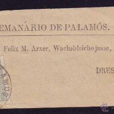 Sellos: ESPAÑA.(CAT.201).1884.FAJA DE PERIÓDICOS DE PALAMÓS (GERONA).FRANQUEO IMPRESOS.MAT. FECHA. RARÍSIMA.. Lote 27019580