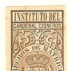 Sellos: FISCALES - DERECHOS DE MATRÍCULA. INSTITUTO DEL CARDENAL CISNEROS 1880-81. Lote 44984245