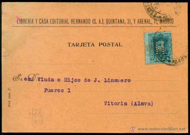 *** RARA TARJETA 1927 CON PERFORADO H (LIBRERIA HERNANDO) QUINTANA Y ARENAL MADRID *** (Sellos - España - Alfonso XII de 1.875 a 1.885 - Cartas)