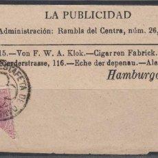 Sellos: ESPAÑA, FAJA DE PRENSA -LA PUBLICIDAD- CIRCULADO A HAMBURGO , SELLO BISECTADO 10 CTS . Lote 113170583
