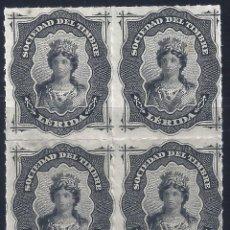Timbres: FISCAL. SOCIEDAD DEL TIMBRE LÉRIDA. AÑO 1876 (BLOQUE DE 4). LUJO. MNH **. Lote 264719949
