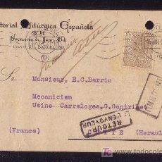 Sellos: ESPAÑA.(CAT.289).1921.T.P.DE BARCELONA A FRANCIA.2 C.FRANQUEO IMPRESOS.DOS MARCAS DE DEVOLUCIÓN.RARA. Lote 24540575