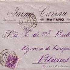 Sellos: ESPAÑA. 1905. SOBRE PUBLICIDAD DROGUERÍA DE MATARÓ (BARCELONA) A BLANES. 15 CTS. MAT. FECHA. MUY BTA. Lote 27019432