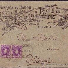 Sellos: ESPAÑA.(CAT.246).1905.SOBRE PUBLICIDAD * FÁBRICA DE JABÓN/PEDRO ROIG * DE GRANOLLERS (BARCELONA).RR.. Lote 24630998