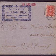 Sellos: ESPAÑA.(CAT.317).1929. SOBRE PUBLICIDAD *BAR LA FLOR* DE BARCELONA. 25 C. VAQUER. MUY BONITO Y RARO.. Lote 26122910