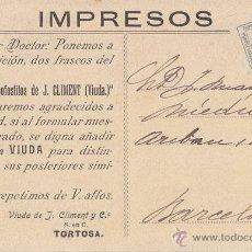 Sellos: POSTAL DE IMPRESOS. JARABE J.CLIMENT TORTOSA (TARRAGONA) CON CUARTILLO.. Lote 41518198