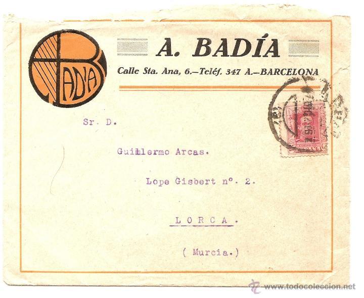 BARCELONA - CARTA COMERCIAL DE A. BADÍA CIRCULADA DE BARCELONA A LORCA (MURCIA) AÑOS 20 (Sellos - España - Alfonso XIII de 1.886 a 1.931 - Cartas)