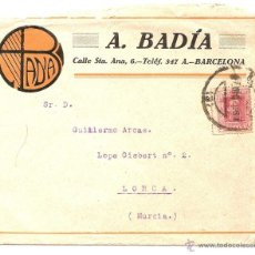 Sellos: BARCELONA - CARTA COMERCIAL DE A. BADÍA CIRCULADA DE BARCELONA A LORCA (MURCIA) AÑOS 20. Lote 43018048