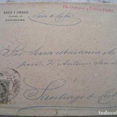 Sellos: 1895 CARTA BARCELONA A CUBA VIA LIVERPOOL Y ESTADOS UNIDOS PELON 30CENT. Lote 63261828