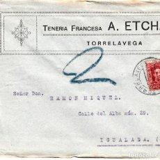 Sellos: SOBRE COMERCIAL TORRELAVEGA -SANTANDER- DE TENERIA FRANCESA A. ETCHART 1927. Lote 80041917