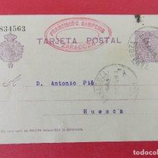 Sellos: TARJETA ENTERO POSTAL- DE ZARAGOZA,FRANCISCO SAMPERIO , A HUESCA,ANTONIO PIÉ - ALFONSO XIII.. R-8290. Lote 111434339