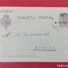 Sellos: TARJETA ENTERO POSTAL- DE BARCELONA, RAMON TERMENS , A HUESCA,ANTONIO PIÉ - ALFONSO XIII.. R-8291. Lote 111434451