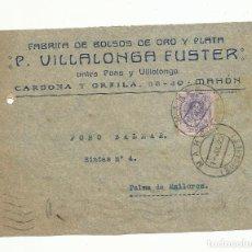 Sellos: FRONTAL CIRCULADA 1922 DE MAHON A PALMA DE MALLORCA FABRICA DE BOLSOS. Lote 152027714