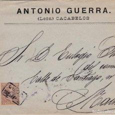 Sellos: CARTA DE CACABELOS A MADRID CON SELLO Nº 219 MATASELLO CARTERIA TIPO II CACABELOS. . Lote 159461014