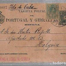 Sellos: ENTERO POSTAL DE PORTUGAL Y GIBRALTAR DE SEVILLA A HOLGUIN, CUBA. 1912. Lote 164496758