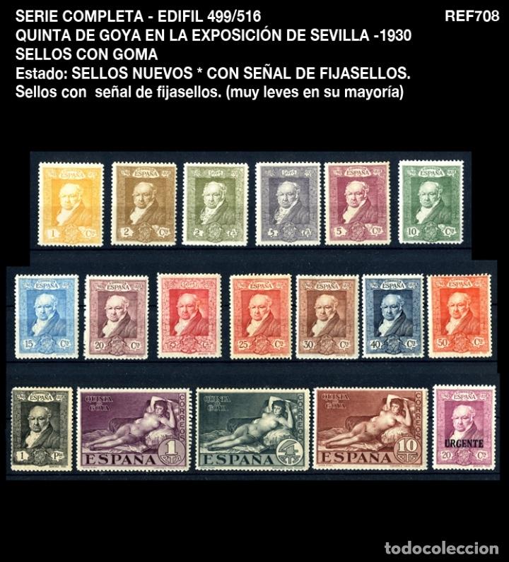 SERIE COMPLETA - EDIFIL 499/516 - QUINTA DE GOYA EN LA EXPOSICIÓN DE SEVILLA - 1930 - REF708 (Sellos - España - Alfonso XIII de 1.886 a 1.931 - Nuevos)