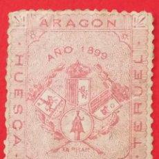 Sellos: SELLO VIÑETA ARAGON, HUESCA, TERUEL, ZARAGOZA, AÑO 1899. Lote 202527675