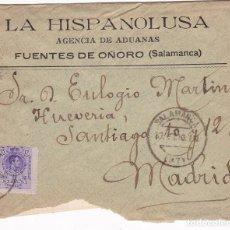 Sellos: F28-35- CARTA AGENCIA ADUANAS LA HISPANOLUSA FUENTES DE OÑORO (SALAMANCA) 1910. Lote 221328123