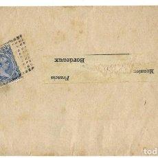 Sellos: 1898 CARTA FAJA DE IMPRESOS O PRENSA ENVIADA A FRANCIA. ALFONSO XIII PELÓN. Lote 253720260