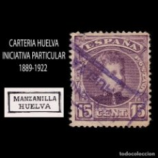 Sellos: CARTERÍA.ALFONSO XIII.15C.HUELVA.MANZANILLA.NO CATALOGADA. Lote 289658228