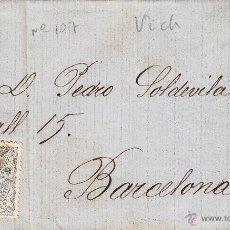 Sellos: CARTA COMPLETA CON SELLO NUM 107 CON FECHADOR DE VIC DESTINO BARCELONA. Lote 55014451