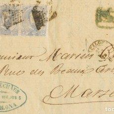Sellos: ESPAÑA. AMADEO I. SOBRE 122(3). 1872. 12 CTS LILA GRIS, TRES SELLOS. BARCELONA A MARSELLA. FRANQUEA. Lote 183136585