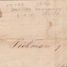 Sellos: CARTA CON SELLO NUM . 133 DE CARLOS PHILIPPE EN SANLUCAR DE BARRAMEDA -CÁDIZ- 1873. Lote 199743045
