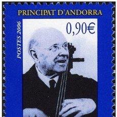 Sellos: ANDORRA FRANCESA 2006 - 130º ANIVERSARIO DE PAU CASALS - YVERT Nº 629**. Lote 171621932