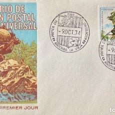 Sellos: SOBRE PRIMER DIA. CENTENARIO DE LA UNION POSTAL UNIVERSAL. ANDORRA LA VIEJA, 1974. . Lote 186150655