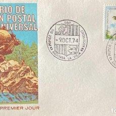 Sellos: SOBRE PRIMER DIA. CENTENARIO DE LA UNION POSTAL UNIVERSAL. ANDORRA LA VIEJA, 1974. . Lote 186150766