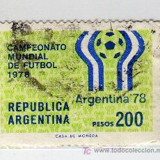 Sellos: SELLO USADO ARGENTINA CAMPEONATO MUNDIAL DE FÚTBOL 1978 200 PESOS. Lote 10962856