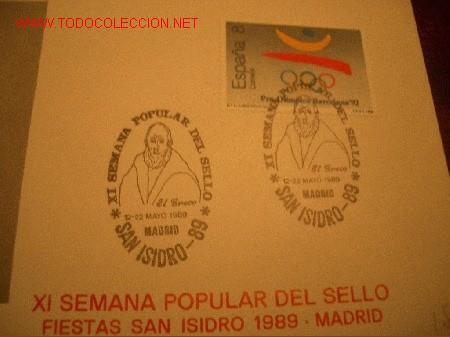 Sellos: SOBRE XI SEMANA POPULAR DEL SELLO, FIESTAS DE SAN ISIDRO 1989, MADRID. GRECO.OLIMPIADAS BARCELONA 92 - Foto 2 - 2068685