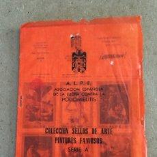 Sellos: COLECCIÓN SELLOS DE ARTE. PINTORES FAMOSOS. SERIE A. ALPE. ASOCIACIÓN ESPAÑOLA LUCHA POLIOMIELITIS. Lote 184360950