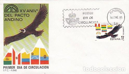 EDIFIL 2778, EL CONDOR, 25 ANIVº DEL PACTO ANDINO, PRIMER DIA DE 16-1-1985 SFC (Sellos - Temáticas - Aves)