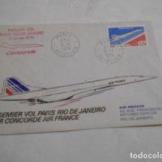 Sellos: PREMIER VOL PARIS RIO JANEIRO -RIO JANEIRO PARISPAR CONCORDE AIR FRANCE. Lote 195502541