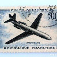 Sellos: SELLO POSTAL FRANCIA 1957 ,500 F ,AVION CARAVELLE, USADO. Lote 231429890