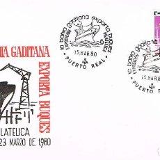Sellos: EDIFIL 2565, LA BAHIA GADITANA EXPORTA BUQUES, PRIMER DIA ESPECIAL DE PUERTO REAL (CADIZ) 15-3-1980. Lote 206347716