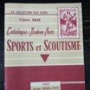Sellos: CATALOGUE DE TIMBRES-POSTE. SPORTS ET SCOUTISME. BRUN. PARÍS, 1960. Lote 167805508
