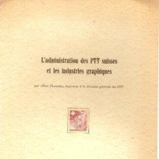 Sellos: L'ADMINISTRATION DES PTT SUISSES ET LES INDUSTRIES GRAPHIQUES / A. PLUMETAZZ. BERNE, 1950. Lote 4024834