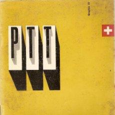 Sellos: PTT. L'IMPRIME AU SERVICE DES PTT. BERNE, MAI 1957.21 X 15 CM. 26 P. CORREOS. Lote 9375738
