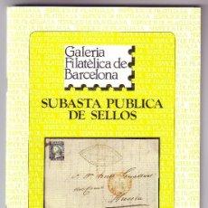 Sellos: CATÁLOGO SUBASTA *GALERIA FILATÉLICA DE BARCELONA* (5 MAYO 1987). NUEVO. MUY INTERESANTE. MUY RARO.. Lote 27573196