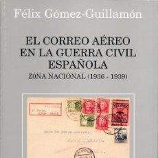 Sellos: EL CORREO AÉREO EN LA GUERRA CIVIL ESPAÑOLA. ZONA NACIONAL(1936-1939), DE FÉLIX GÓMEZ-GUILLAMÓN.. Lote 27424731