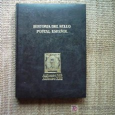 Sellos: HISTORIA DEL SELLO POSTAL ESPAÑOL II ALFONSO XII-ALFONSO XIII. J. L. MONTALBÁN Y J. CUEVAS ALLER. . Lote 164860532