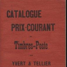 Sellos: CATALOGUE PRIX-COURANT DE TIMBRES-POSTE PAR YVERT & TELLIER.AMIENS 1897-CATÁLOGO SELLOS-FACSÍMIL. Lote 26586215