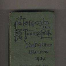Sellos: CATALOGUE DE TIMBRES POSTE. YVERT & TELLIER. CHAMPION 1929-CATÁLOGO SELLOS DE FRANCIA.. Lote 26586178