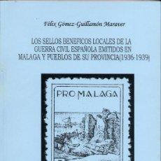 Sellos: CATÁLOGO. LOS SELLOS BENÉFICOS LOCALES DE LA GUERRA CIVIL ESPAÑOLA EMITIDOS EN MÁLAGA Y SU PROVINCI. Lote 33424253