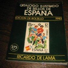 Sellos: CATALOGO ILUSTRADO DE SELLOS DE ESPAÑA EDICION DE BOLSILLO 1982 RICARDO DE LAMA . Lote 10228310