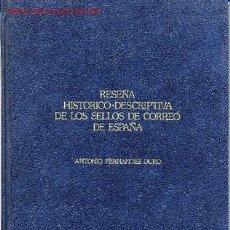 Sellos: RESEÑA HISTÓRICO-DESCRIPTIVA DE LOS SELLOS DE CORREO DE ESPAÑA. Lote 26877273