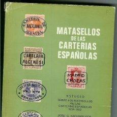 Sellos: MATASELLOS DE LAS CARTERÍAS ESPAÑOLAS. ESTUDIO SOBRE LOS MATASELLOS DE LAS CARTERÍAS ESPAÑOLAS 1855. Lote 26535104